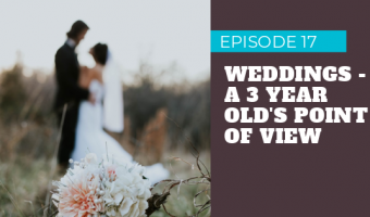 Episode 17 – Marriage and Weddings? A Kid's Point of View