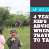 Episode 26 – A 4 Year Old Kid's Advice When Traveling with Parents
